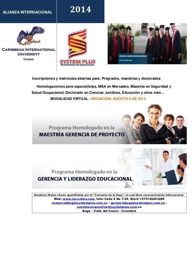 Inscripciones y matriculas abiertas para: Pregrados, maestrías y doctorados Homologaciones para especialistas, MBA en Merc...