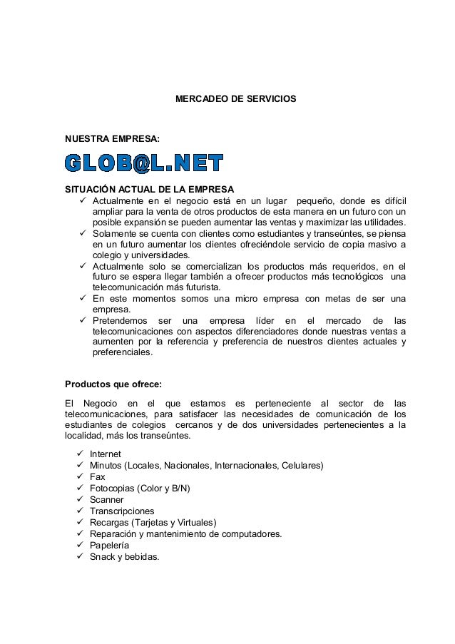 MERCADEO DE SERVICIOS NUESTRA EMPRESA: SITUACIÓN ACTUAL DE LA EMPRESA  Actualmente en el negocio está en un lugar pequeño...