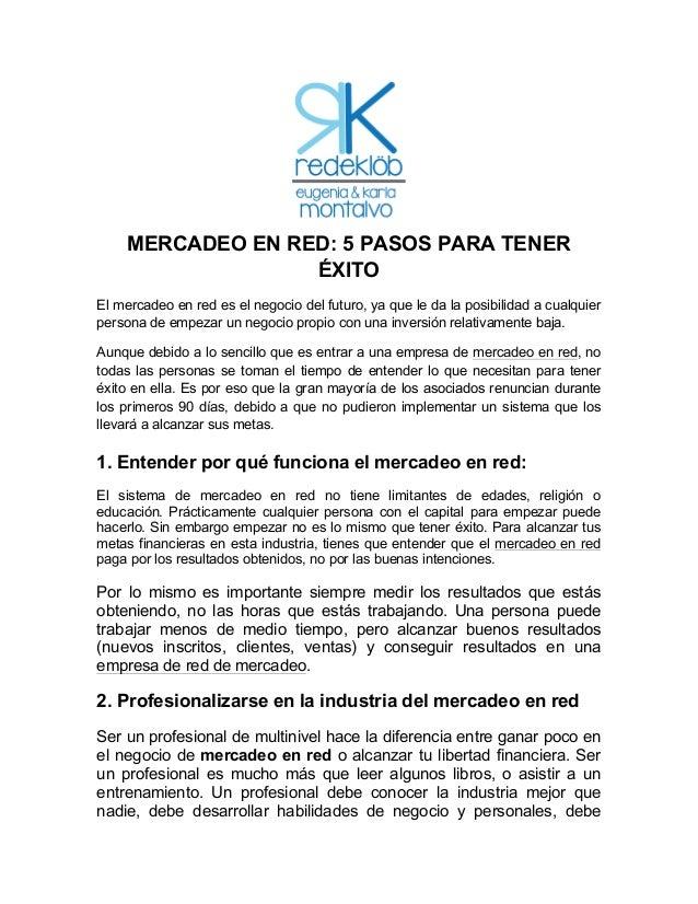MERCADEO EN RED: 5 PASOS PARA TENER  ÉXITO  El mercadeo en red es el negocio del futuro, ya que le da la posibilidad a cua...