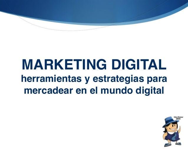 """MARKETING DIGITAL herramientas y estrategias para mercadear en el mundo digital"""""""