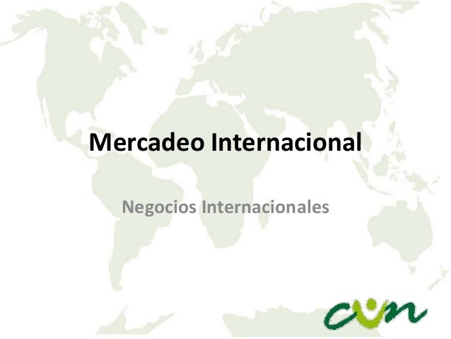 Mercadeo Internacional Negocios Internacionales
