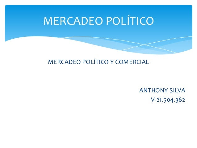 MERCADEO POLÍTICO Y COMERCIAL ANTHONY SILVA V-21.504.362 MERCADEO POLÍTICO