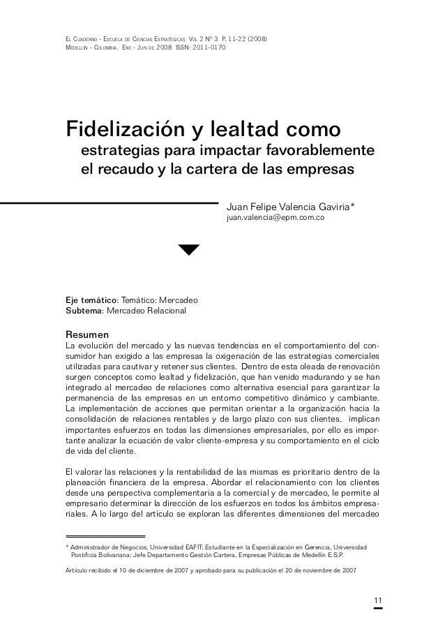 El Cuaderno - Escuela de Ciencias Estratégicas Vol 2 Nº 3 P. 11-22 (2008)Medellín - Colombia. Ene - Jun de 2008 ISSN: 2011...