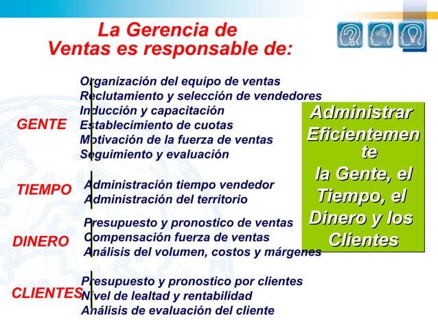 La Gerencia de     Ventas es responsable de:          Organización del equipo de ventas          Reclutamiento y selección...