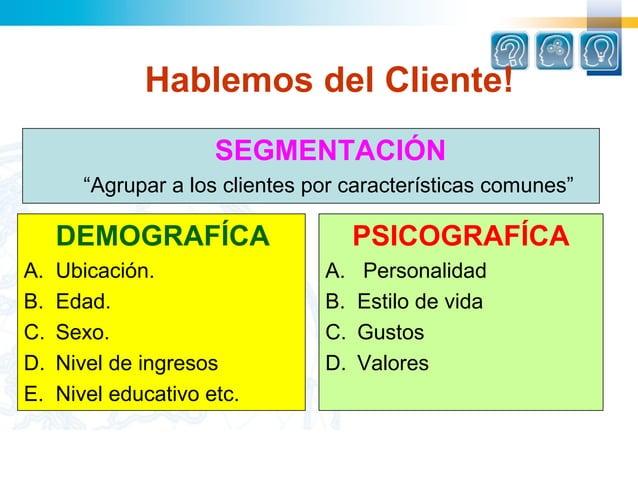 """Hablemos del Cliente!                   SEGMENTACIÓN     """"Agruparalosclientesporcaracterísticascomunes""""  ..."""