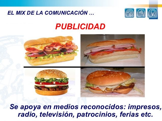 EL MIX DE LA COMUNICACIÓN …              PUBLICIDADSe apoya en medios reconocidos: impresos,  radio, televisión, patrocini...
