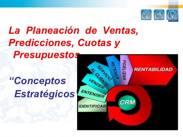 """La Planeación de Ventas,Predicciones, Cuotas y Presupuestos""""Conceptos Estratégicos"""""""