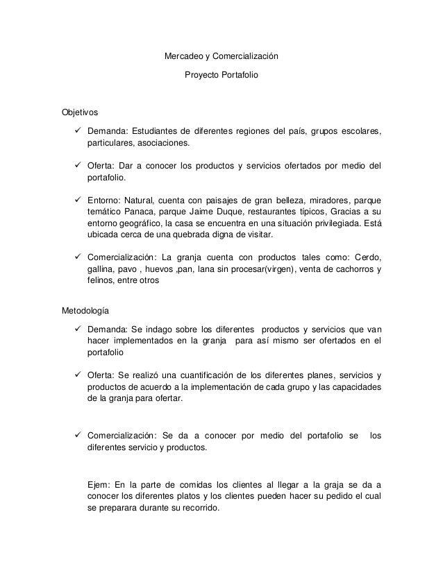 Mercadeo y Comercialización Proyecto Portafolio Objetivos  Demanda: Estudiantes de diferentes regiones del país, grupos e...