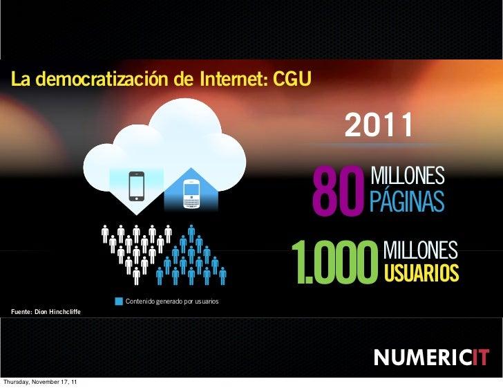 La democratización de Internet: CGU                                                                    2011               ...