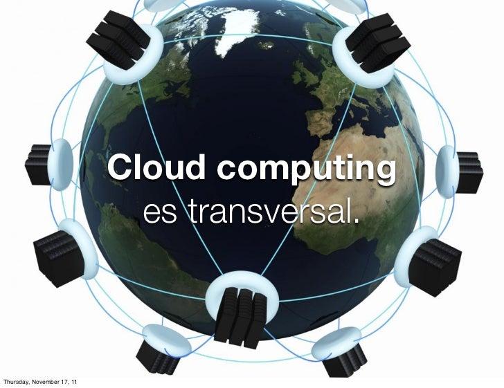 Cloud computing                              es transversal.                                           NUMERICITThursday, ...