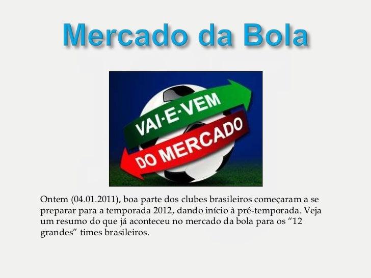 Ontem (04.01.2011), boa parte dos clubes brasileiros começaram a sepreparar para a temporada 2012, dando início à pré-temp...