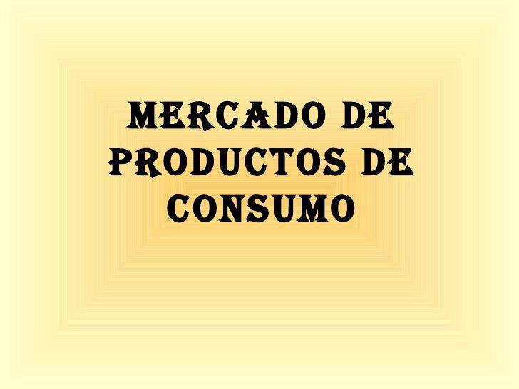 Mercado de productos de consumo