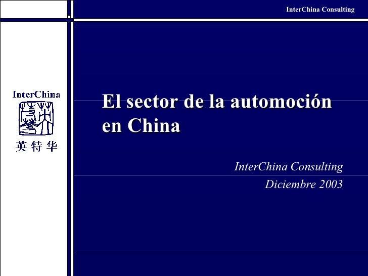 El sector de la automoción en China InterChina Consulting Diciembre 2003