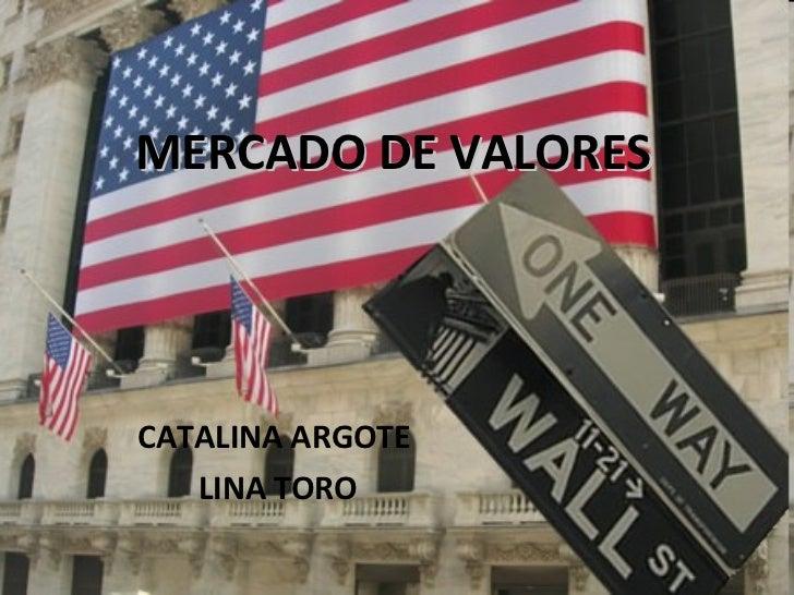 MERCADO DE VALORES CATALINA ARGOTE  LINA TORO