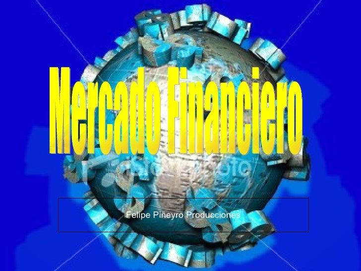 Mercado Financiero Felipe Piñeyro Producciones