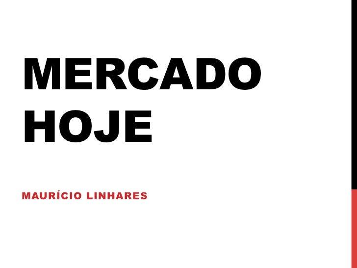 MERCADOHOJEMAURÍCIO LINHARES