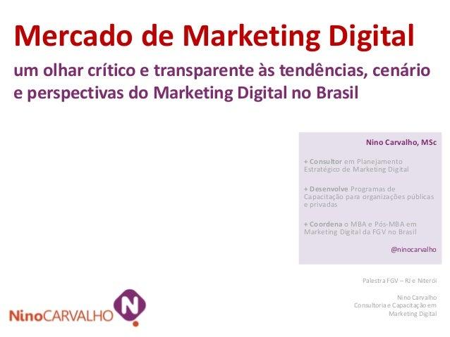 Mercado de Marketing Digitalum olhar crítico e transparente às tendências, cenárioe perspectivas do Marketing Digital no B...