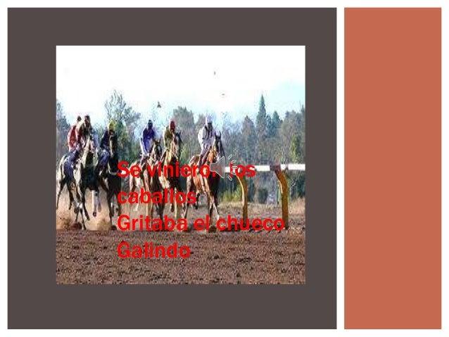 Se vinieron los caballos Gritaba el chueco Galindo