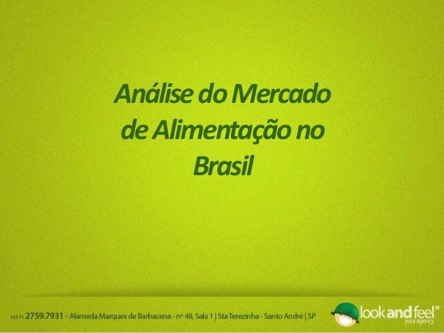 Análise do Mercado Alimentício no Brasil Slide 2