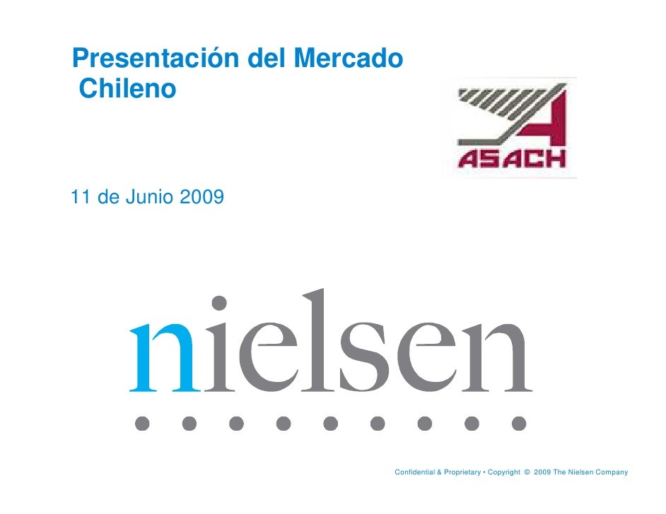 Presentación del Mercado Chileno   11 de Junio 2009                            Confidential & Proprietary • Copyright © 20...
