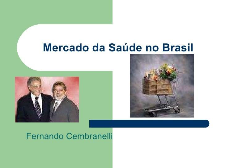 Mercado da Saúde no Brasil Fernando Cembranelli