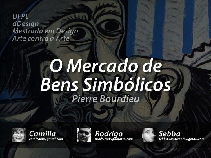 Pierre Bourdieu: Mercado de Bens Simbólicos