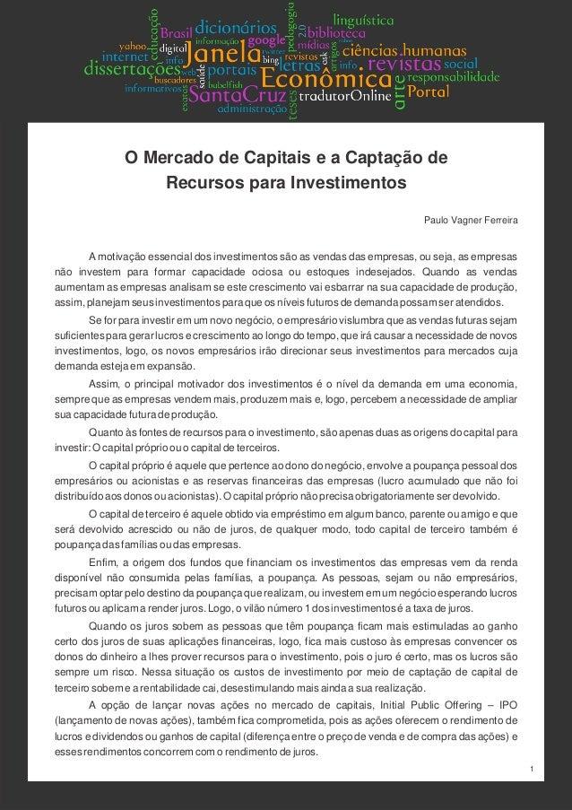 O Mercado de Capitais e a Captação de Recursos para Investimentos Paulo Vagner Ferreira Amotivação essencial dos investime...