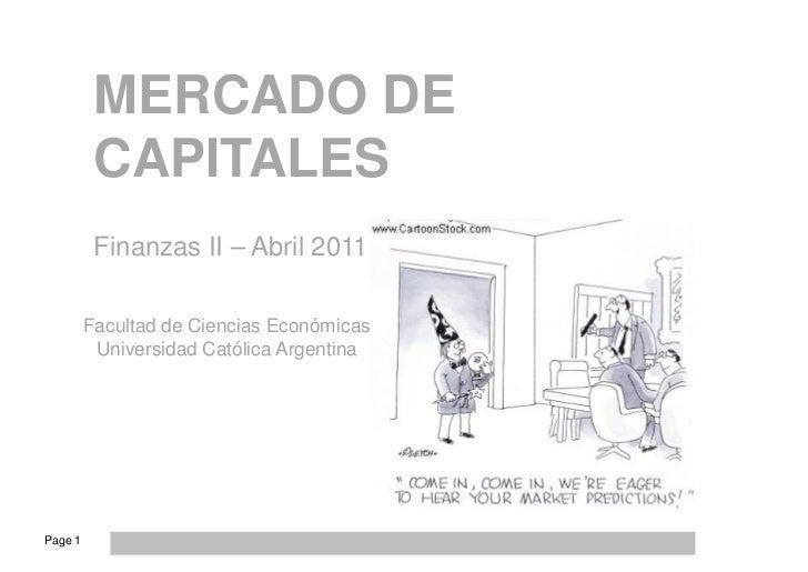 MERCADO DE          CAPITALES          Finanzas II – Abril 2011         Facultad de Ciencias Económicas          Universid...