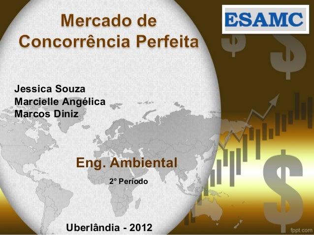 Jessica SouzaMarcielle AngélicaMarcos Diniz            Eng. Ambiental                     2° Período          Uberlândia -...
