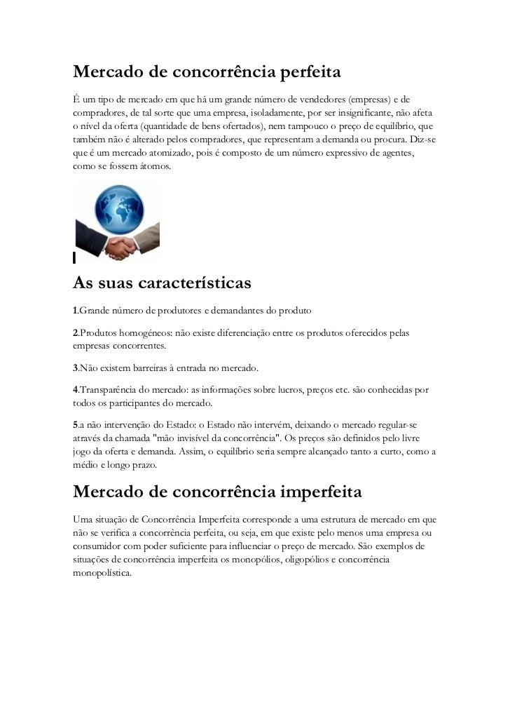 Mercado de concorrência perfeitaÉ um tipo de mercado em que há um grande número de vendedores (empresas) e decompradores, ...