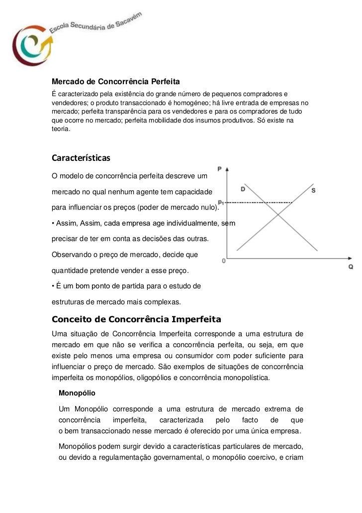 Mercado de Concorrência PerfeitaÉ caracterizado pela existência do grande número de pequenos compradores evendedores; o pr...
