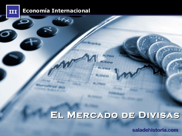 Comercio exterior mercado de divisas