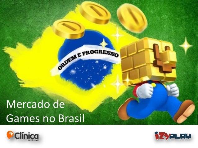 Mercado de Games no Brasil