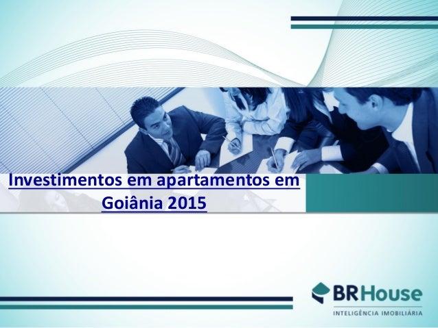 Investimentos em apartamentos em Goiânia 2015