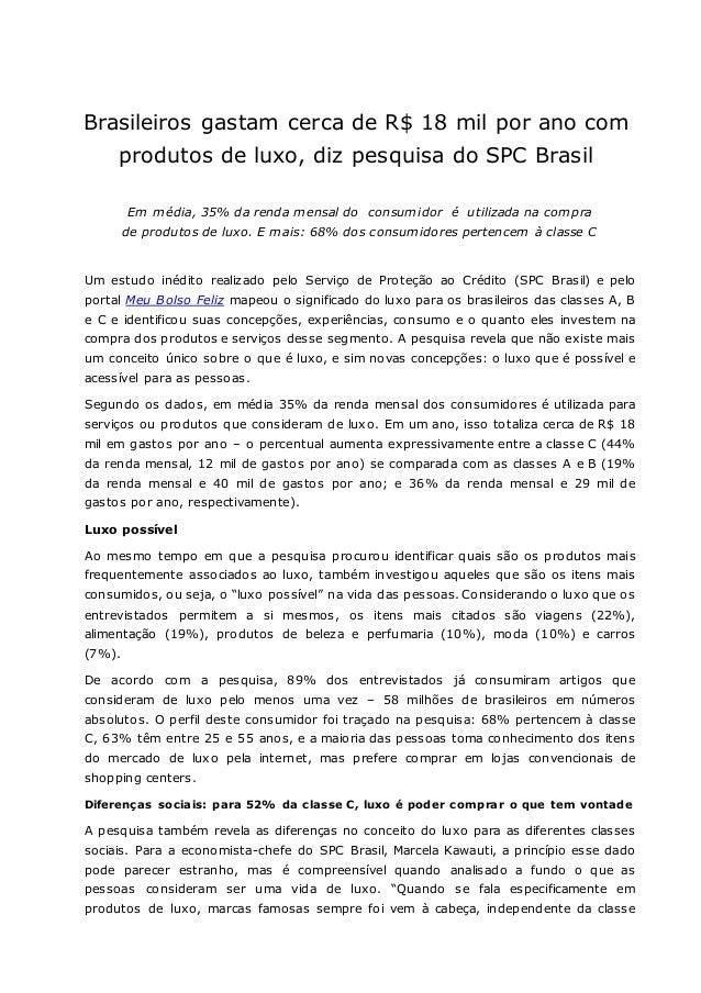Brasileiros gastam cerca de R$ 18 mil por ano com produtos de luxo, diz pesquisa do SPC Brasil Em média, 35% da renda mens...