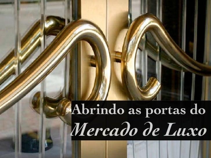Abrindo as portas doMercado de Luxo