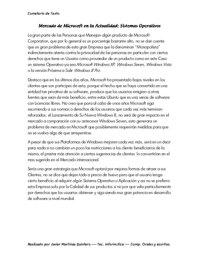 Cometario de TextoLa gran parte de las Personas que Manejan algún producto de MicrosoftCorporation, que por lo general es ...