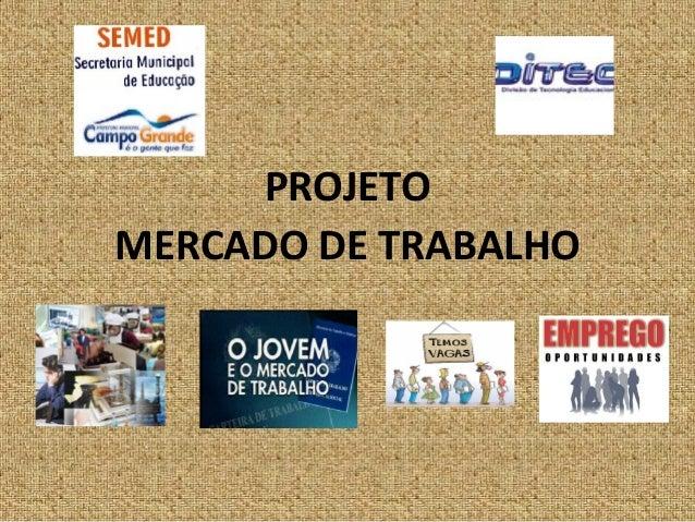 PROJETOMERCADO DE TRABALHO