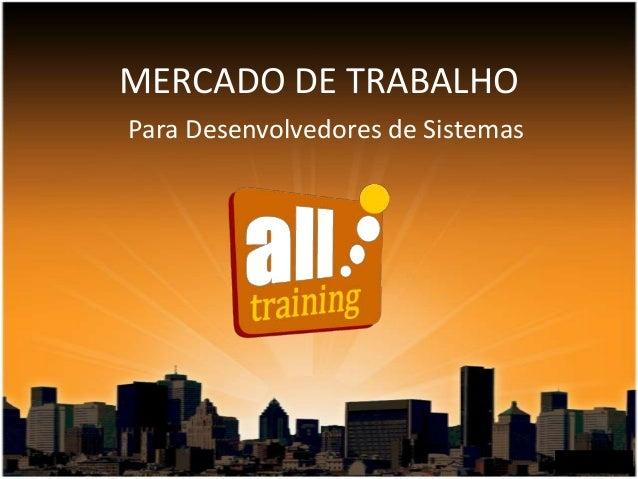 MERCADO DE TRABALHOPara Desenvolvedores de Sistemas