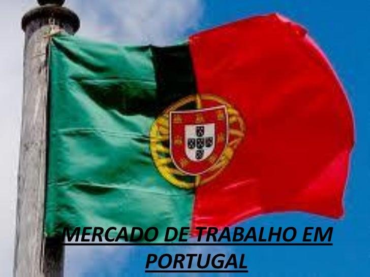 MERCADO DE TRABALHO EM      PORTUGAL