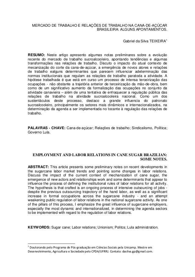 MERCADO DE TRABALHO E RELAÇÕES DE TRABALHO NA CANA-DE-AÇÚCAR BRASILEIRA: ALGUNS APONTAMENTOS. Gabriel da Silva TEIXEIRA1  ...