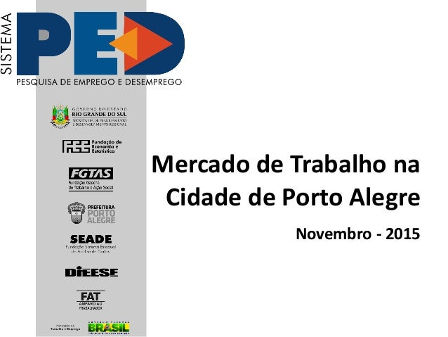 Mercado de Trabalho na Cidade de Porto Alegre Novembro - 2015