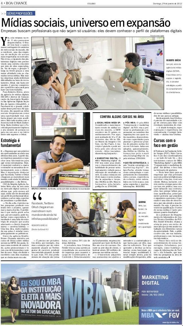 4 ● BOA CHANCE Domingo, 29 de janeiro de 2012O GLOBO . O GLOBO ● BOA CHANCE ● PÁGINA 4 - Edição: 29/01/2012 - Impresso: 27...