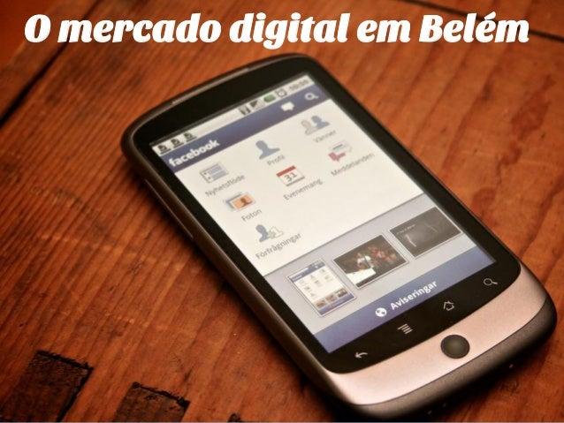 O mercado digital em Belém