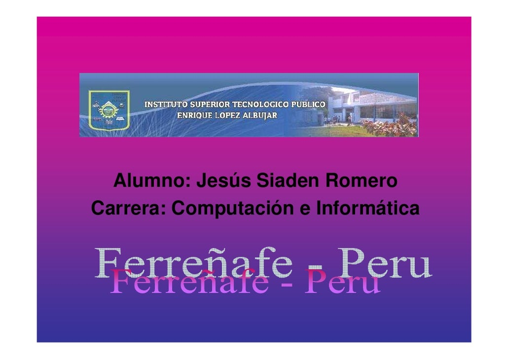 Alumno: Jesús Siaden Romero Carrera: Computación e Informática