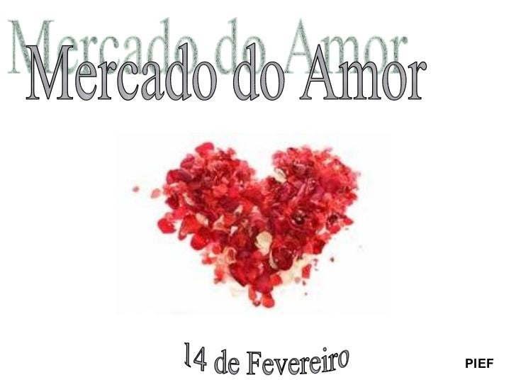 Mercado do Amor 14 de Fevereiro PIEF