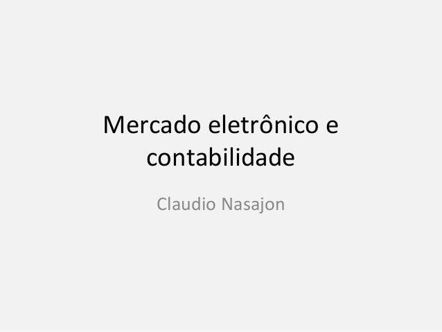 Mercado eletrônico econtabilidadeClaudio Nasajon