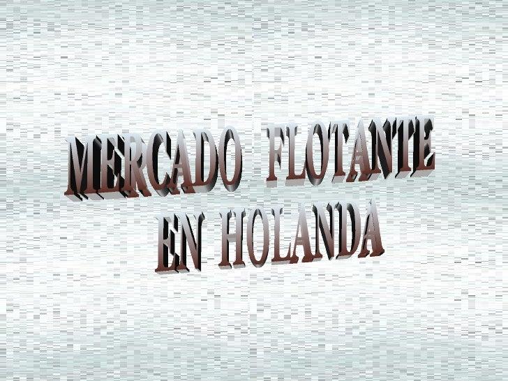 MERCADO  FLOTANTE  EN  HOLANDA