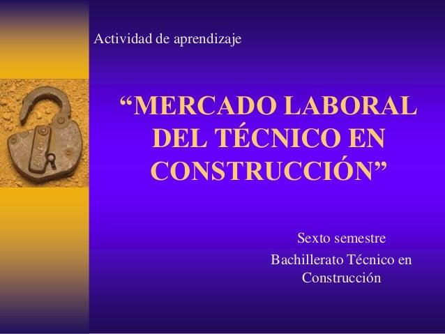 Mercado laboral del t cnico en construcci n - Tecnico en construccion ...