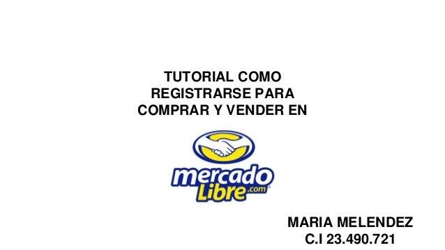 TUTORIAL COMO REGISTRARSE PARA COMPRAR Y VENDER EN MARIA MELENDEZ C.I 23.490.721